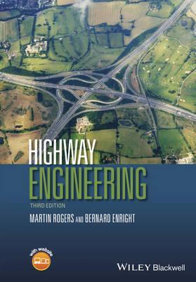 Highway Engineering - Martin Rogers & Bernard Enright | Third Edition