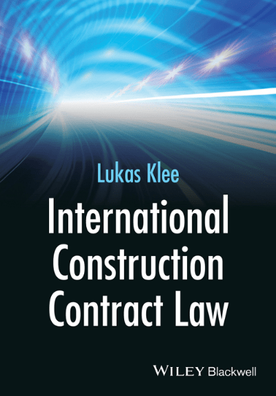 International Construction Contract Law by Lukas KleeInternational Construction Contract Law by Lukas Klee