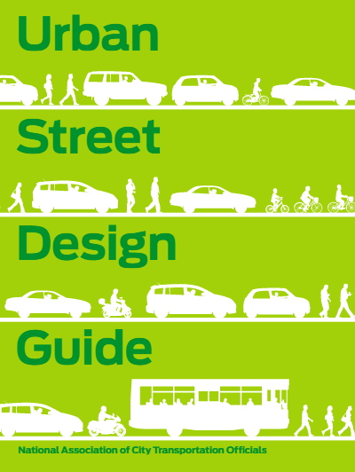 Urban Street Design Guide National Association of City Transportation Officials